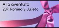 207: Romeo y Julieta
