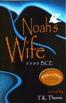 """T.K. Thorne's first novel, """"Noah's Wife,"""" established her expertise at fiction based on seldom-explored figures from the Bible."""