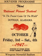The National Peanut Festival was created to celebrate the contributions of peanut farming and processing to the Wiregrass region of Alabama. This poster announced the 1947 celebration. (From Encyclopedia of Alabama, courtesy of Archives of Wiregrass History and Culture, Troy University)