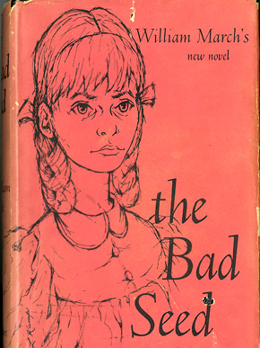 The first-edition cover of William March's final novel, The Bad Seed (Rinehart 1954), which won him a 1955 National Book Award. (From Encyclopedia of Alabama, Courtesy of the W.S. Hoole Special Collections Library, The University of Alabama Libraries)