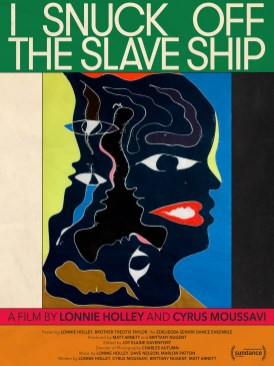"""Holley ventured into film directing with """"I Snuck Off the Slave Ship,"""" a short that played at the Sundance Festival. (contributed)"""