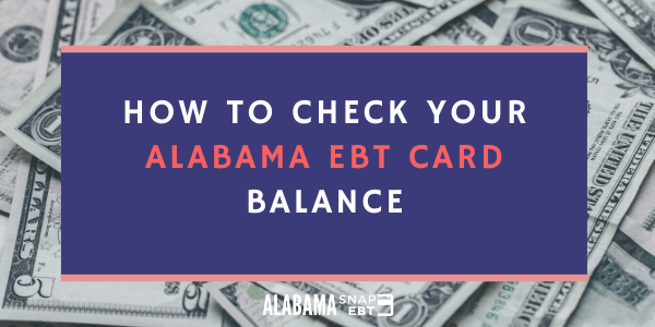 Alabama EBT Card Balance Check