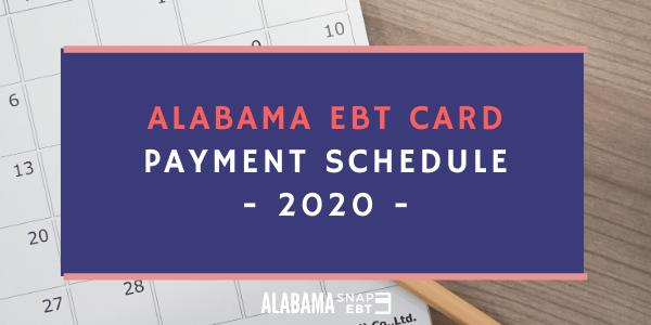 Alabama EBT Card Payment Schedule - 2020