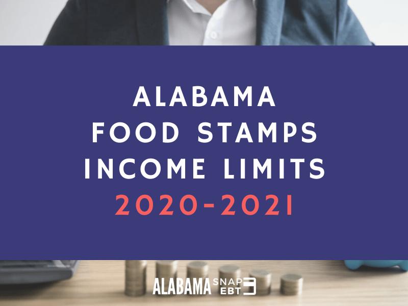 Alabama Food Stamps Income Limits (2020-2021)