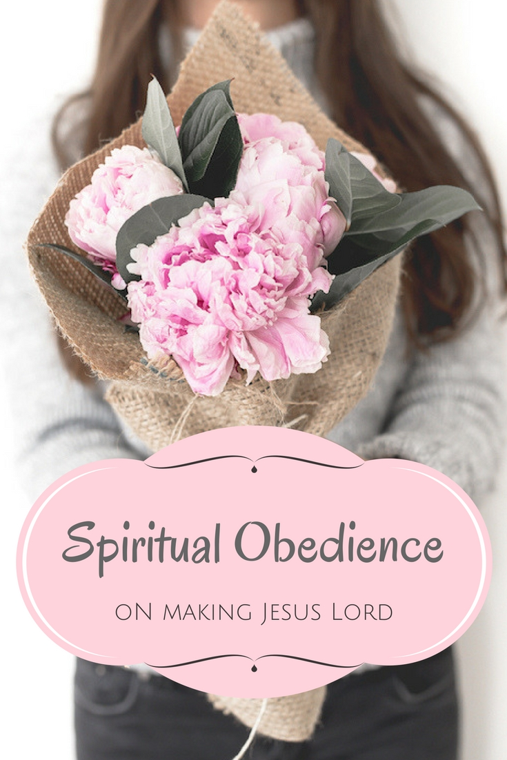 Spiritual obedience : on making Jesus lord.