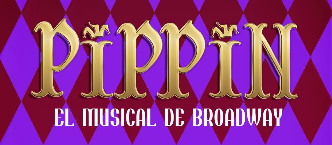 Pippin el Musical de Broadway / Conjunto de Artes Escenicas