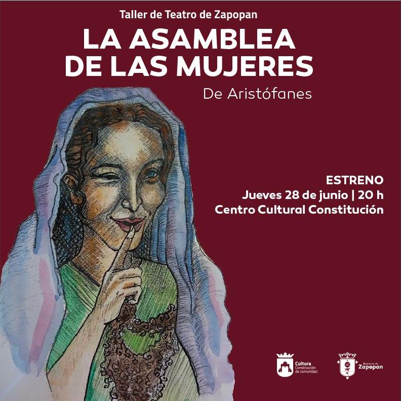 """Taller de Teatro de Zapopan """"La asamblea de las mujeres"""" /  Centro Cultural Constitución"""