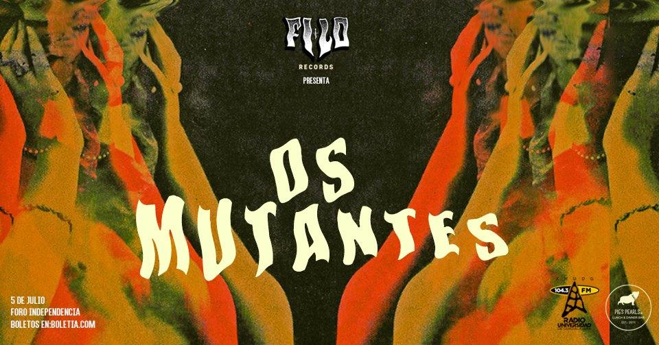 Os Mutantes / Foro Independencia