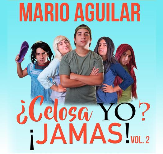 Mario Aguilar. ¿Celosa yo? ¡jamás! vol. 2 / Teatro Diana