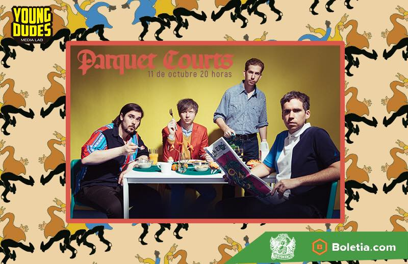 Parquet Courts / Foro Independencia