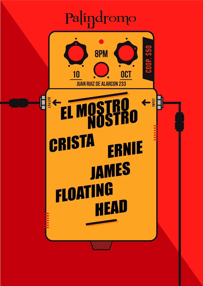 El Mostro Nostro, Crista, Ernie James, Floating Head / Palíndromo