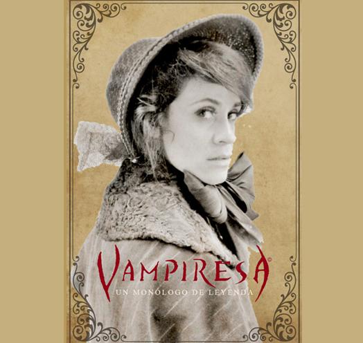 Vampiresa, un monólogo de leyenda / Estudio Diana