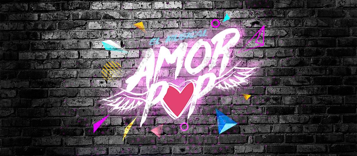 Amor Pop El Musical / Conjunto de Artes Escénicas