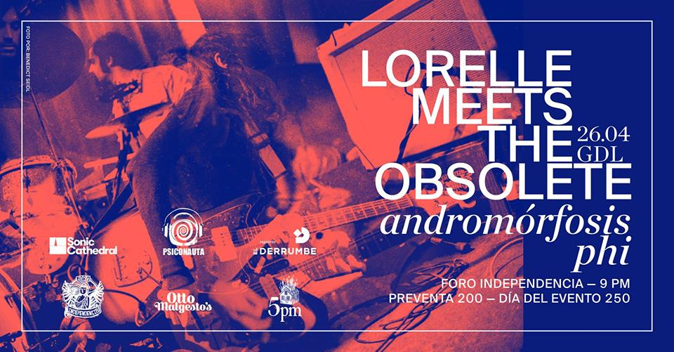 Lorelle Meets The Obsolete en Guadalajara