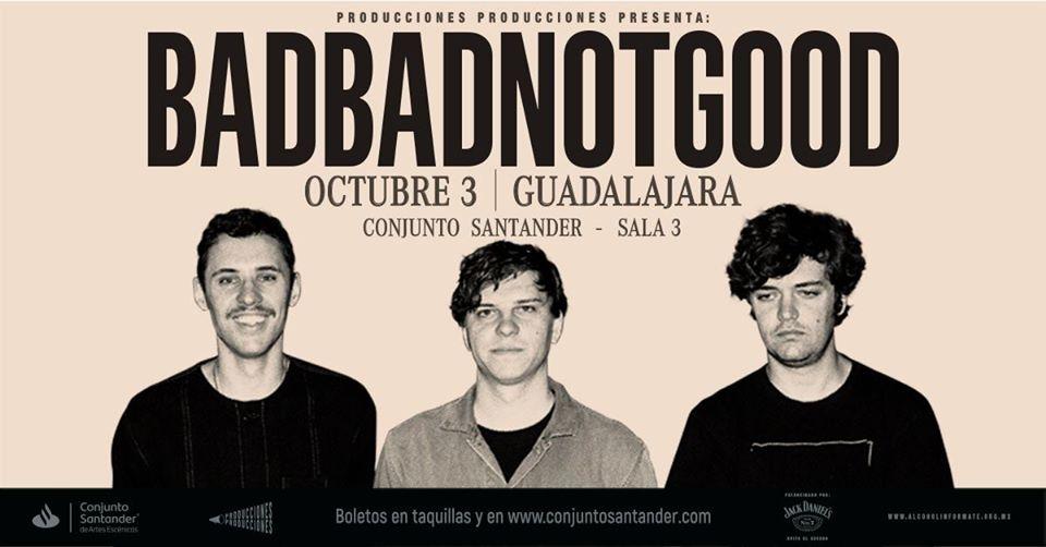 Badbadnotgood en Guadalajara