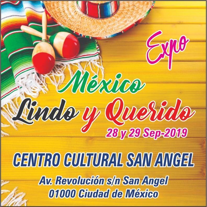 Para continuar con las festividades patrias llega EXPO MÉXICO LINDO Y QUERIDO al CENTRO CULTURAL SAN ÁNGEL.