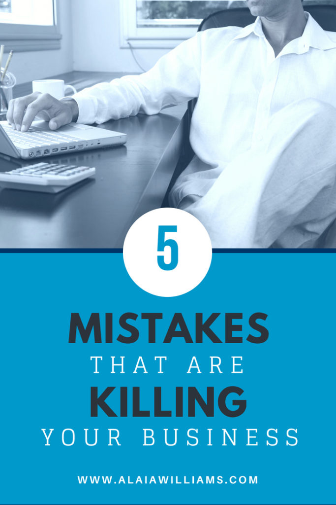 5 mistakes that are killing your business