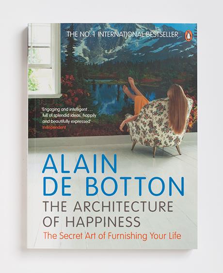 The Architecture Of Happiness Alain De Botton