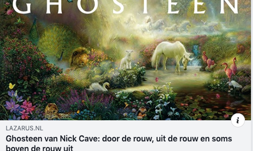 Op Lazarus: over Nick Cave – Ghosteen