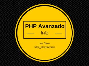 PHP Avanzado - Traits
