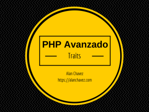 PHP Avanzado - Traits