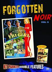 DVD cover art for Forgotten Noir Volume 5, double feature FBI Girl, and Tough Assignment
