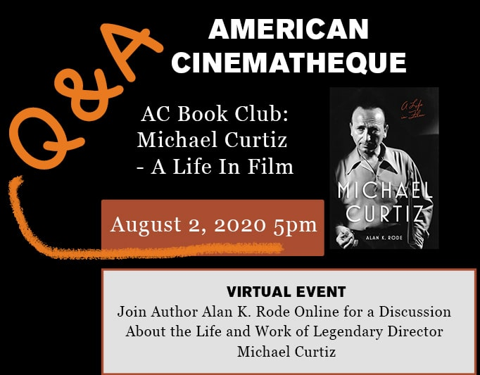Michael Curtiz: A Life in Film – Q&A – American Cinematheque Event 2aug2020