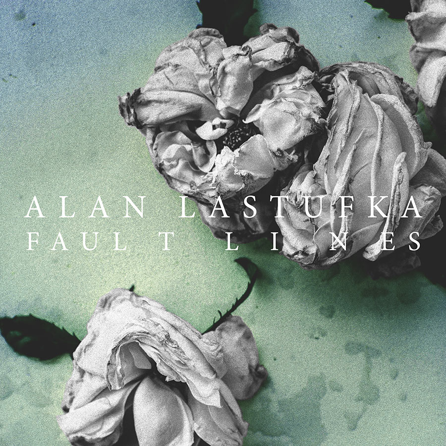 Alan Lastufka - Faultlines (Cover Art)
