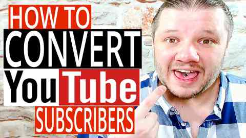 How To Get YouTube Subscribers — How To Convert Viewers Into Subscribers