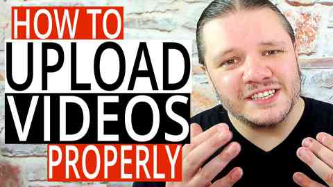 How To Upload A Video To YouTube PROPERLY