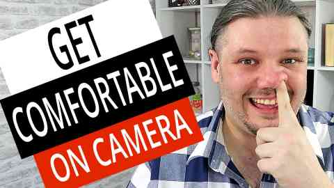 How To Feel Comfortable On Camera - Get Confident for Video
