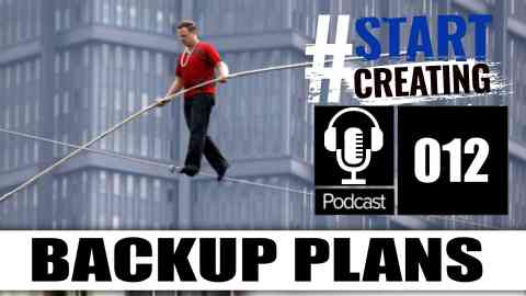 YOU NEED A BACKUP PLAN! - How To Be Prepared for Life - #STARTCREATINGPODCAST (EP 012) 1