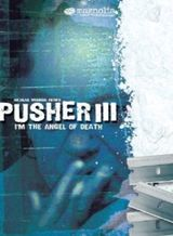 Affiche de Pusher III : L'Ange de la mort