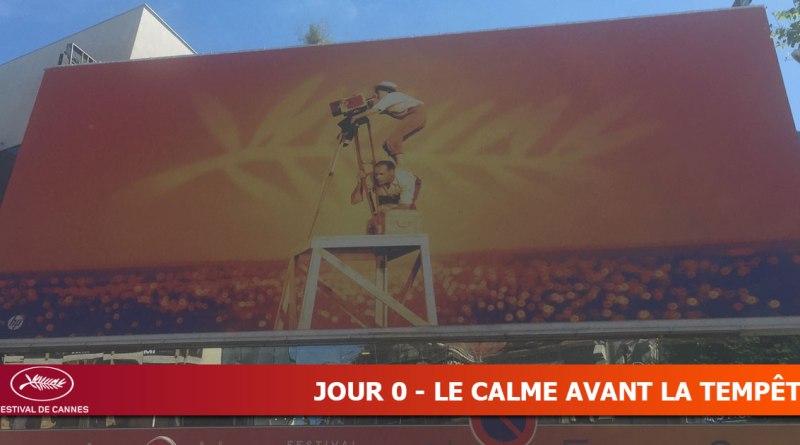Cannes 2019 - Jour 0 : Le calme avant la tempête