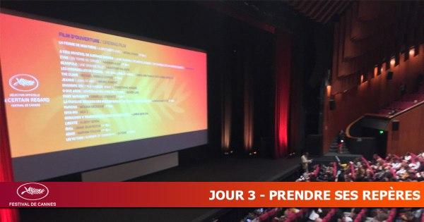 Cannes 2019 - Jour 3 - Prendre ses repères