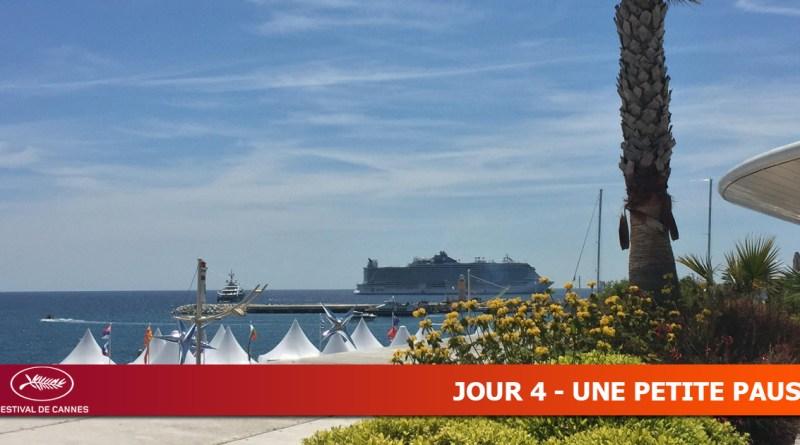 Cannes 2019 - Jour 4 - Une petite pause