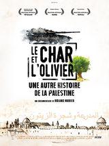 Affiche de Le Char et l'olivier, une autre histoire de la Palestine (2019)