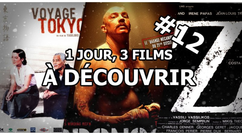 1 jour, 3 films à découvrir #12
