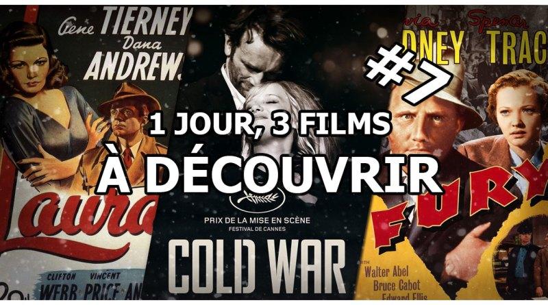 1 jour, 3 films à découvrir #7