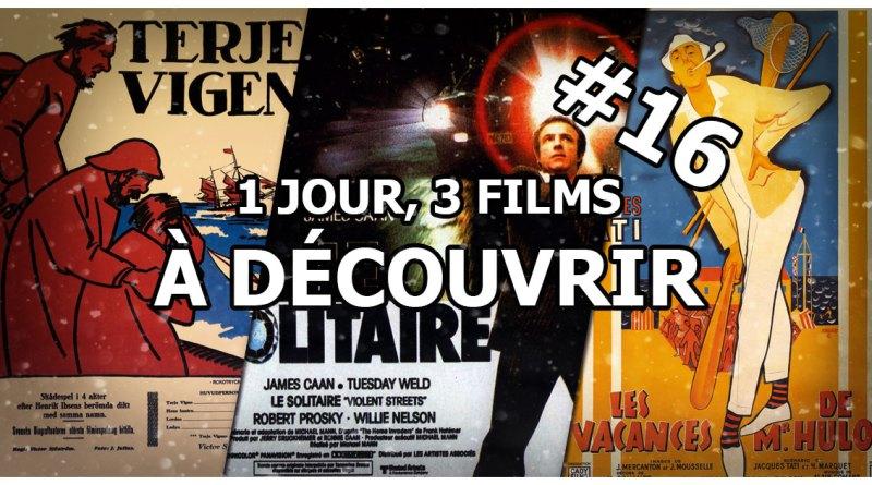 1 jour, 3 films à découvrir #16
