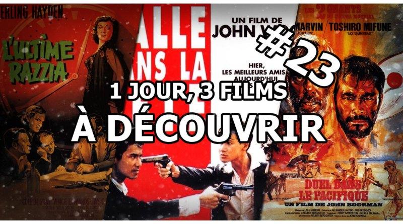 1 jour, 3 films à découvrir #23