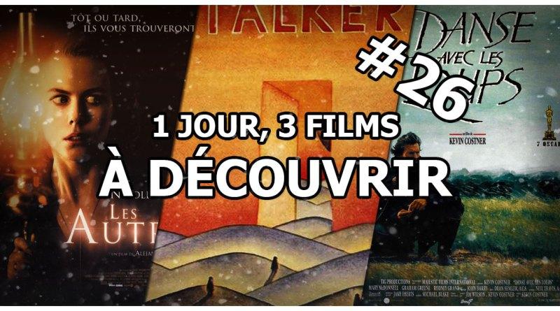 1 jour, 3 films à découvrir #26