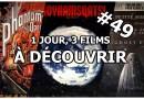 1 jour, 3 films à découvrir #49