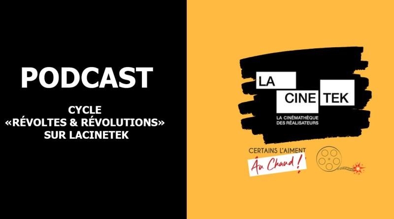 """Podcast - Cycle """"Révoltes & Révolutions"""" sur LaCinetek avec Certains l'aiment à chaud"""