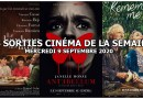 Les sorties cinéma de la semaine - mercredi 9 septembre 2020