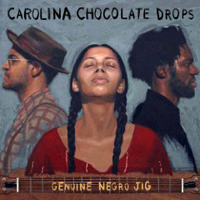 Carolina Chocolate Drops: Genuine Negro Jig