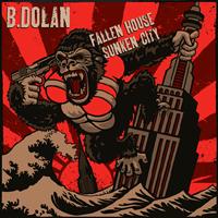 B. Dolan: Fallen House, Sunken City