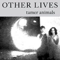 Other Lives: Tamer Animals