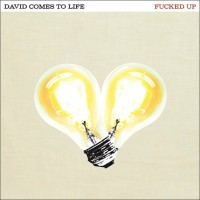 Fucked Up: David Comes to Life