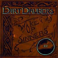 The Dirt Daubers: Wake Up, Sinners!
